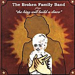 The Broken Family Band The King Will Build A Disco