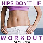 "Allstars Hips Don't Lie Workout Megamix Part Two (Fitness, Cardio & Aerobic Sessions) ""Even 32 Counts"""