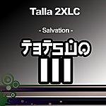Talla 2XLC Salvation (2-Track Maxi-Single)