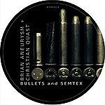 Brian Aneurysm Bullets & Semtex