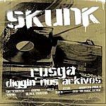 Skunk Rusga: Diggin Nos Arkivos
