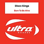 Disco Kings Born To Be Alive (4-Track Maxi-Single)