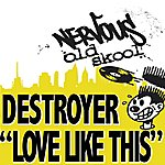 Destroyer Love Like This (6-Track Maxi-Single)