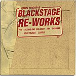 John Thomas Blackstage Re-Works