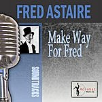 Fred Astaire Make Way For Fred