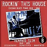 Memphis Slim Rockin' This House: Chicago Blues Piano 1946-1953, CD B