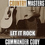Commander Cody Country Masters: Let It Rock
