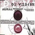 DJ Vadim Aural Prostitution