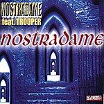 Nostradame Nostradame (Feat. Trooper)