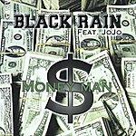 Black Rain Money Man (Feat. Jojo)