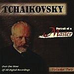 Anton Nanut Tchaikovsky: Portrait Of A Master (Vol. 2)