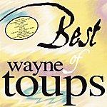 Wayne Toups Best Of Wayne Toups