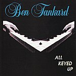 Ben Tankard All Keyed Up