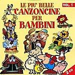 Serena E I Bimbiallegri Le Piu' Belle Canzoncine Per Bambini - Volume 1