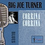 Big Joe Turner Corrina Corrina
