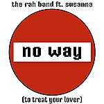 Rah No Way (To Treat Your Lover)(Feat. Susanna)
