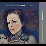 Christine Schäfer G.F. Handel: Alcina, Arias & Suites