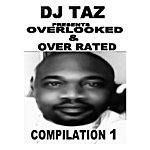 DJ Taz Overlooked & Over Rated Compilation 1