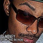 D Money Kiss Me Thru The Phone