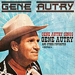 Gene Autry Gene Autry Sings Gene Autry And Other Favorites (Digitally Remastered)