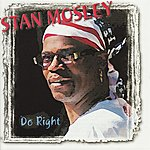 Stan Mosley Do Right