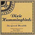 The Dixie Hummingbirds In Good Health