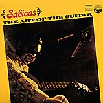 Sabicas The Art Of The Guitar - Sabicas (Digitally Remastered)