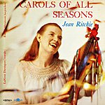 Jean Ritchie Carols Of All Seasons (Digitally Remastered)