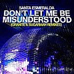 Santa Esmeralda Don't Let Me Be Misunderstood (Granite & Sugarman Remixes)