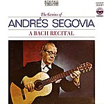 Andrés Segovia A Bach Recital (Digitally Remastered)