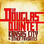 The Sir Douglas Quintet Kansas City & Other Favorites (Digitally Remastered)