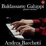 Andrea Bacchetti Galuppi, Piano Sonatas