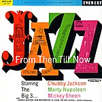 Chubby Jackson Jazz From Then Till Now (Digitally Remastered)