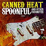 Canned Heat Spoonful & Other Favorites (Digitally Remastered)