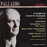 "Wilhelm Furtwängler Schubert: Symphony No. 9 ""The Great"", Overture From ""Rosamunde"", Et Al."