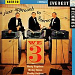 Chubby Jackson We Three: A Jazz Approach To Stereo (Digitally Remastered)
