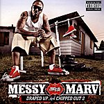 Messy Marv Draped Up And Chipped Out 2 (Parental Advisory)