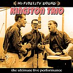 The Kingston Trio The Ultimate Live Performance