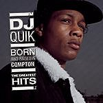 DJ Quik Born And Raised In Compton: The Greatest Hits