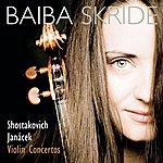 Baiba Skride Shostakovich/Janacek: Violinkonzerte