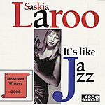 Saskia Laroo It's Like Jazz