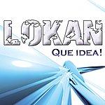 Lokan Que Idea! (6-Track Maxi-Single)