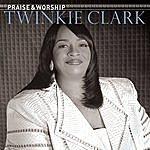 Twinkie Clark Praise & Worship