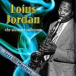 Louis Jordan The Ultimate Collection