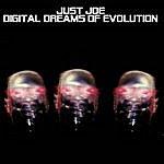 Just Joe Digital Dreams Of Evolution