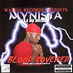 Mynista A.K.A. Mr. Wuzdead Blood Covered