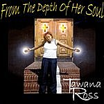 Tawana Ross From The Depth Of Her Soul