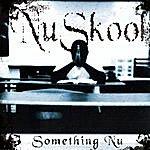 Nuskool Something Nu