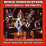 Michael Packer Blues Band Live At Lucille's New York City