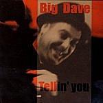 Big Dave Tellin' You